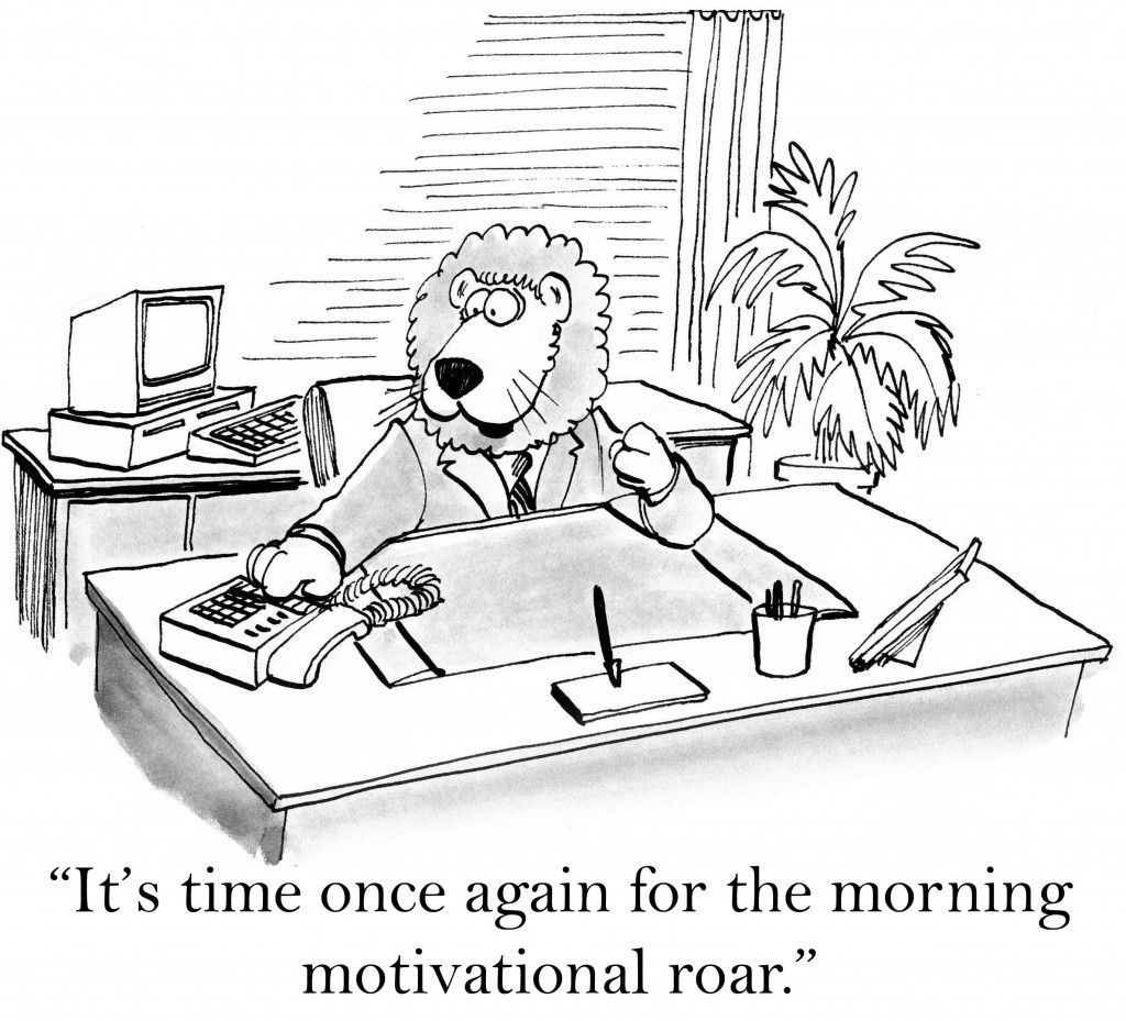 Time for the motivational roar